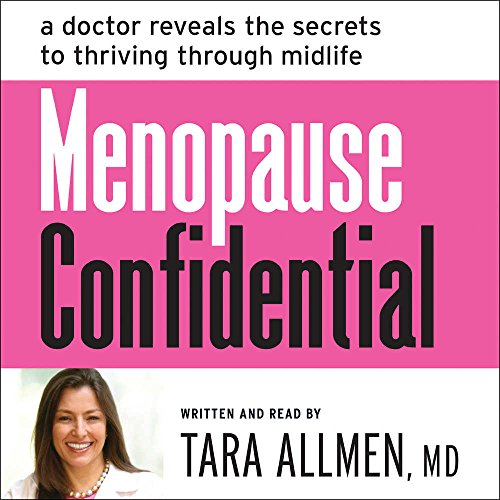 9781441714763: Menopause Confidential: A Doctor Reveals the Secrets to Thriving through Midlife