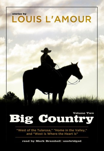 9781441715418: Big Country, Vol. 2: Stories of Louis L'Amour (West of the Tularosa, Home in the Valley, and West Is Where the Heart Is)
