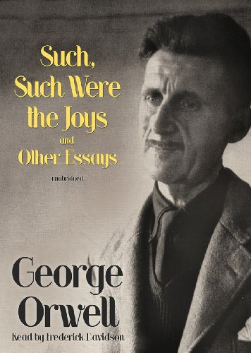 9781441717689: Such, Such Were the Joys and Other Essays