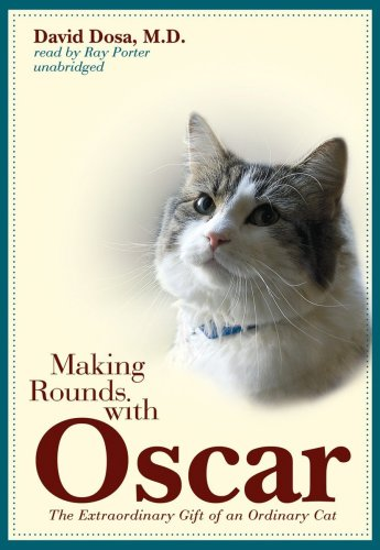 9781441721181: Making Rounds With Oscar: The Extraordinary Gift of an Ordinary Cat (Library Edition)