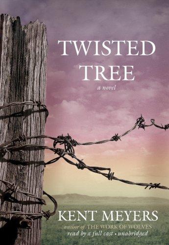 Twisted Tree - A Novel: Kent Meyers