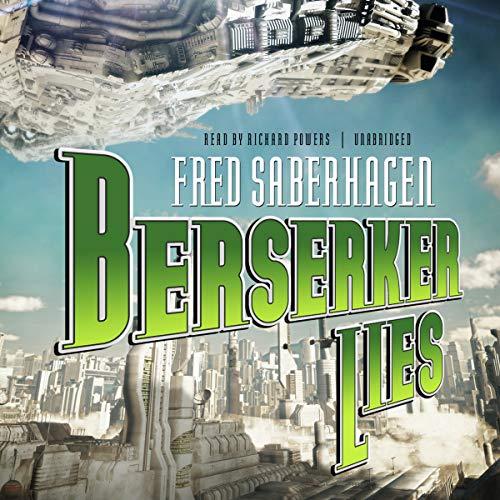 Berserker Lies (Berserker Series, Book 10): Fred Saberhagen