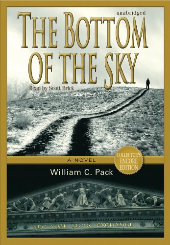 The Bottom of the Sky - A Novel: William C. Pack