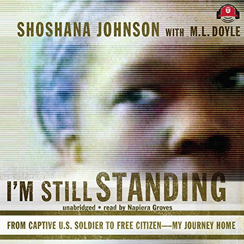 """I'm Still Standing - From Captive U.S. Soldier to Free Citizenâ€""""My Journey Home: ..."""
