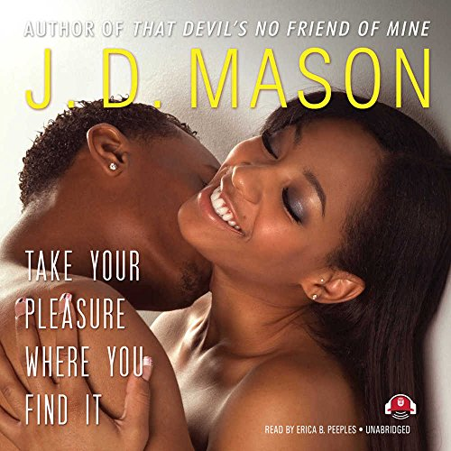 Take Your Pleasure Where You Find It (9781441729293) by J.D. Mason