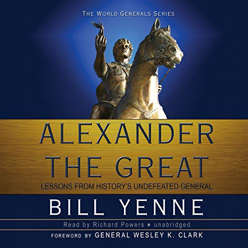 9781441729538: Alexander The Great: Lessons from History's Undefeated General (The World Generals Series)