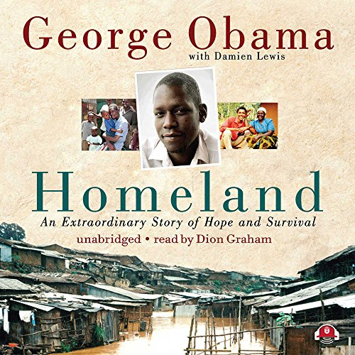 Homeland: An Extraordinary Story of Hope and Survival: George Obama; Damien Lewis