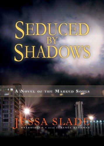 Seduced by Shadows - A Novel of the Marked Souls: Jessa Slade