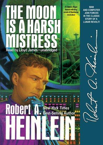 The Moon Is a Harsh Mistress (1441740058) by Robert A. Heinlein