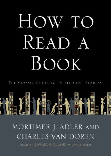 How to Read a Book: The Classic: Mortimer Jerome Adler
