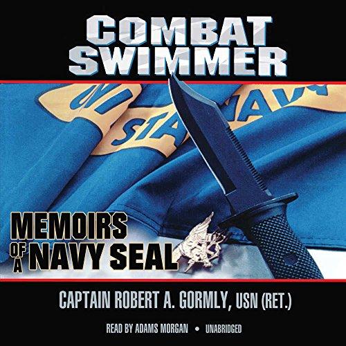 Combat Swimmer: Memoirs of a Navy Seal: Gormly, Robert A.