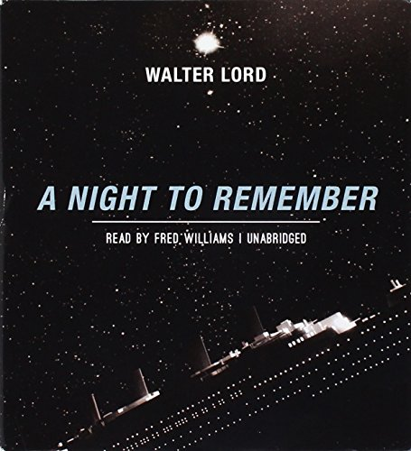 A Night to Remember: Lord, Walter/ Williams, Fred (Narrator)