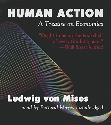 Human Action, Third Revised Edition - A Treatise on Economics: Ludwig von Mises