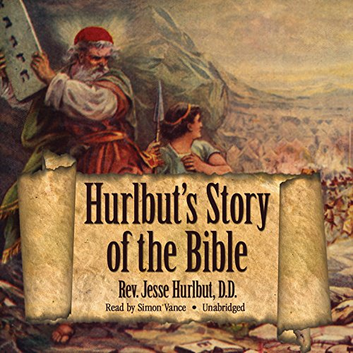 Hurlbut's Story of the Bible: Hurlbut, Jesse Lyman