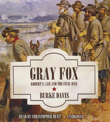 9781441746511: Gray Fox: Robert E. Lee and the Civil War