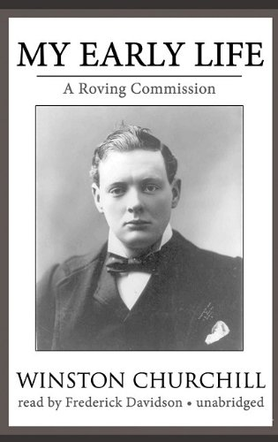 My Early Life - A Roving Commission: Winston Churchill