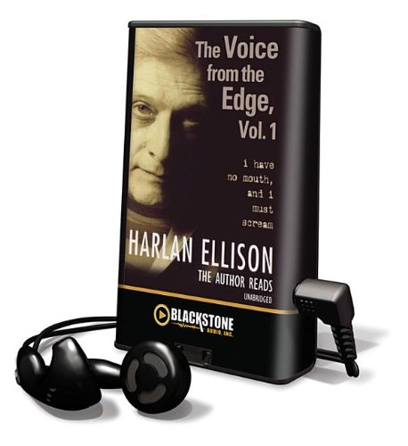 The Voice from the Edge: I Have No Mouth, and I Must Scream: Library Edition (Playaway Adult Fiction) (9781441748508) by Harlan Ellison
