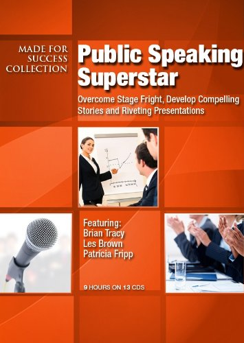 Public Speaking Superstar: Overcome Stage Fright, Develop Compelling Stories and Riveting ...