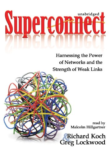 Superconnect: Harnessing the Power of Networks and the Strength of Weak Links (9781441753557) by Richard Koch; Gregory Lockwood