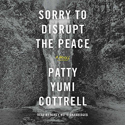 Sorry to Disrupt the Peace: Cottrell, Patty Yumi