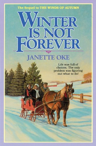 Winter Is Not Forever (9781441755766) by Janette Oke