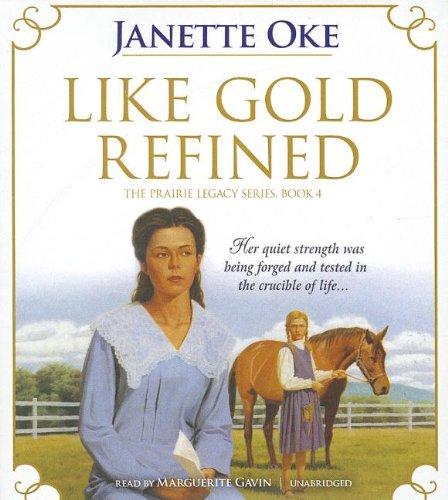 Like Gold Refined -: Janette Oke