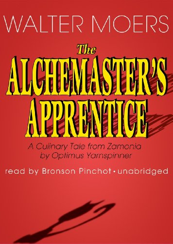 The Alchemaster's Apprentice - A Culinary Tale from Zamonia by Optimus Yarnspinner: Walter ...