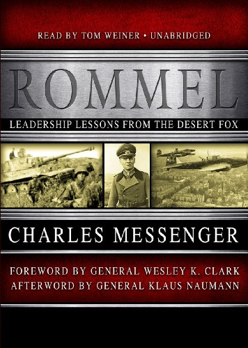 Rommel: Leadership Lessons from the Desert Fox (World Generals Series): Charles Messenger
