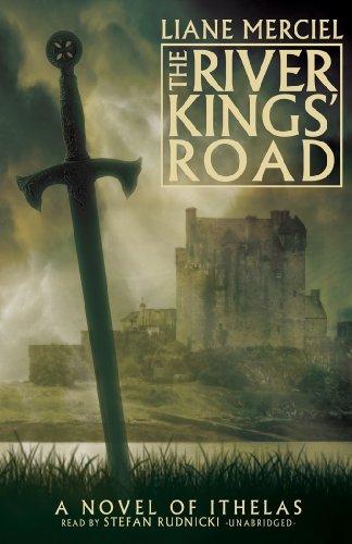 The River Kings' Road: A Novel of Ithelas, Book 1: Liane Merciel