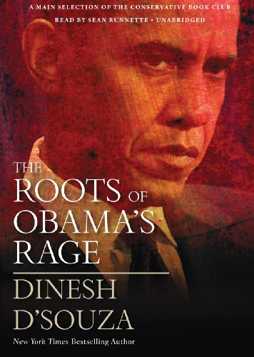 The Roots of Obama's Rage (Libray Edition) (1441761667) by Dinesh D'Souza