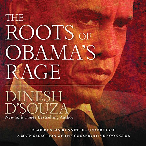 The Roots of Obama's Rage (Library Edition) (1441761675) by Dinesh D'Souza