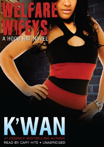 Welfare Wifeys (A Hood Rat Novel) (Library Edition) (Hood Rat Novels) (1441762159) by K'wan