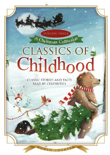 Classics of Childhood, Volume 3: A Christmas Collection: Various Authors
