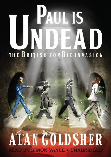 9781441764225: Paul Is Undead: The British Zombie Invasion