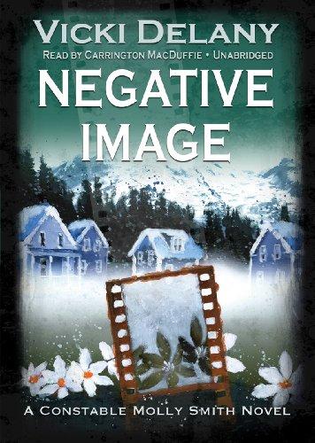 Negative Image - A Constable Molly Smith Novel: Vicki Delany