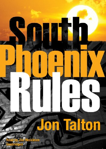 South Phoenix Rules (A David Mapstone Mystery): Jon Talton
