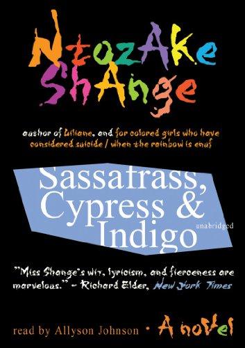 Sassafrass, Cypress & Indigo: A Novel (Library Edition) (1441765565) by Ntozake Shange