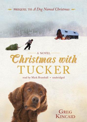 Christmas With Tucker (Library Edition): Greg Kincaid