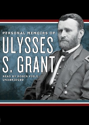 Personal Memoirs of Ulysses S. Grant (Part 1 of 2)(Library Edition) (144176674X) by Ulysses S. Grant