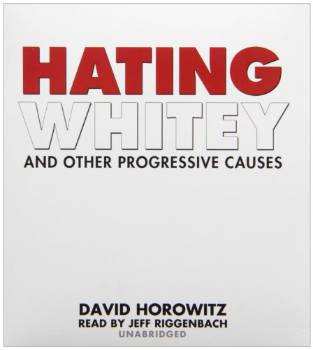 9781441767158: Hating Whitey and Other Progressive Causes