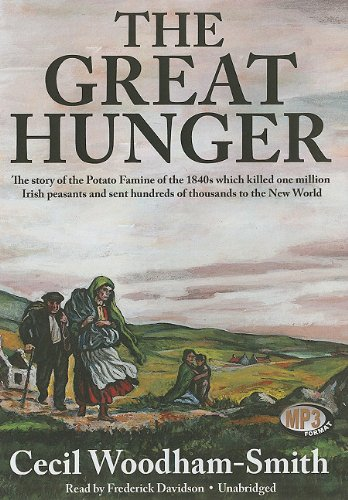 The Great Hunger - Ireland 1845-1849: Cecil Woodham-Smith