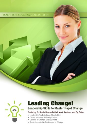 Leading Change! - Leadership Skills to Master Rapid Change: Made for Success