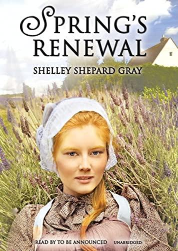 Spring's Renewal - Seasons of Sugarcreek, Book Two: Shelley Shepard Gray