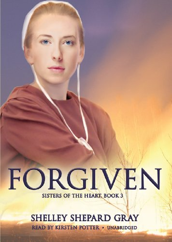 9781441771025: Forgiven (Sisters of the Heart, Book 3)