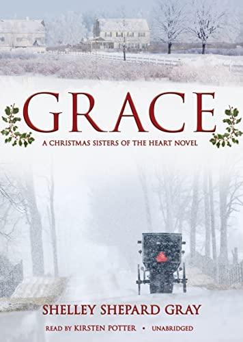 Grace (A Christmas Sisters of the Heart Novel)(Sisters of the Heart series, Book 4)(Library Edition...