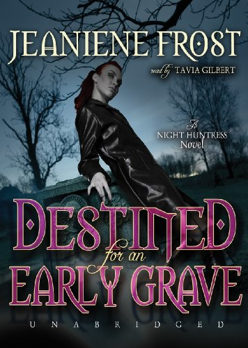 Destined for an Early Grave - A Night Huntress Novel: Jeaniene Frost