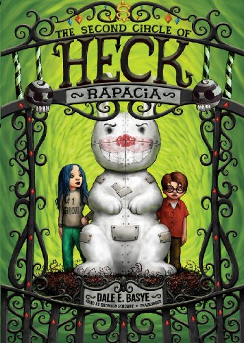 Rapacia: The Second Circle of Heck (The Circles of Heck series, #2): Dale E. Basye