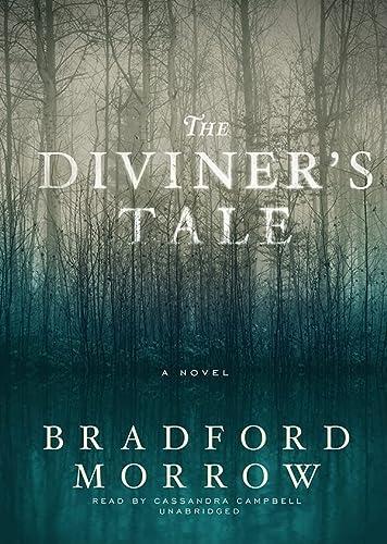 The Diviner's Tale -: Bradford Morrow