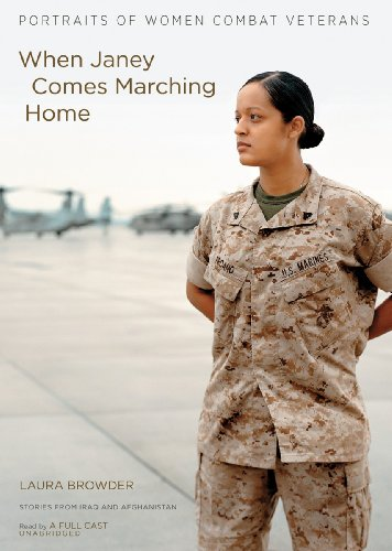 When Janey Comes Marching Home: Portraits of Women Combat Veterans (Library Edition): Laura Browder