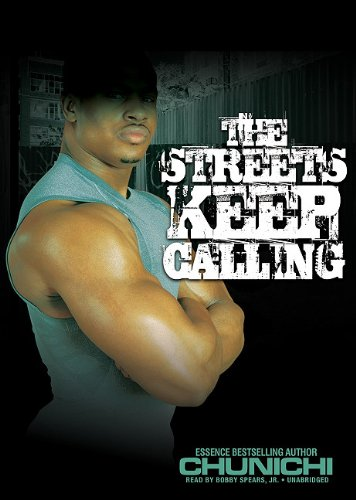 The Streets Keep Calling (Playaway Adult Fiction): Chunichi; Spears, Jr.
